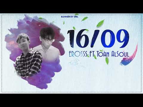 16/09 - Erosss ft Toàn