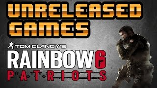 Unreleased Games | Rainbow Six Patriots