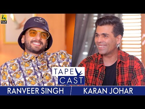 Karan Johar and Ranveer Singh | TapeCast Season 2 | Episode 1