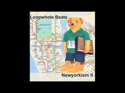 Loopwhole Beats - Newyorkism ll (Full Album) (2016)