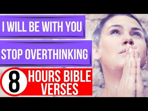 Bible Verses For Anxiety And Fear (I Will Be With You. Stop Overthinking)