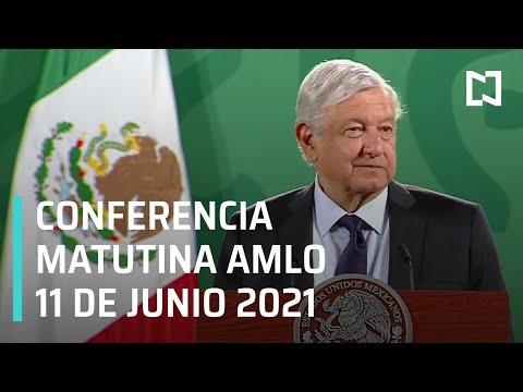 AMLO Conferencia Hoy / 11 de Junio 2021