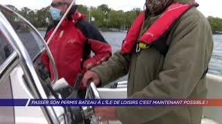 Yvelines | Passer son permis bateau à l'Île de Loisirs c'est maintenant possible !