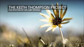 The Keith Thompson Project | The Rhythm Of Life (UBP Reprise)