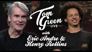 Tom Green Live | Henry Rollins & Eric Andre