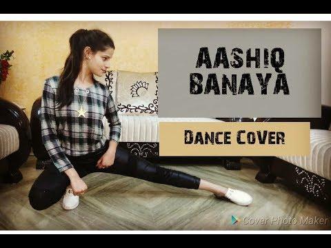 AASHIQ BANAYA AAPNE Dance Cover Video