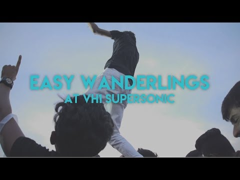 Easy Wanderlings At VH1 Supersonic 2018 Live