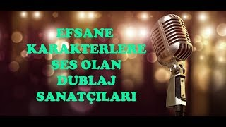 Bölüm 1-Efsane Karakterlere Ses Olan Türkiye'nin En Başarılı Türkçe Dublaj Seslendirme Sanatçıları