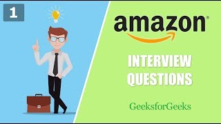 Amazon Interview Questions - 1 | GeeksforGeeks
