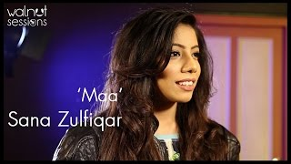 Maa Song By Pakistan Idol Fame Sana Zulfiqar | Walnut Sessions