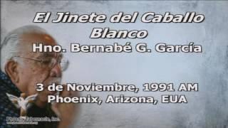 2016-1109 PM El Jinete del Caballo Blanco (1990-1103 AM) Pastor Bernie G. Garcia