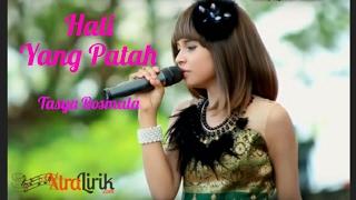 Download Video Hati Yang Patah ( Lirik ) - Tasya Rosmala MP3 3GP MP4