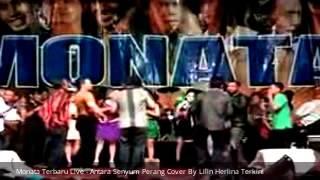 Monata Terbaru Live - Antara Senyum Perang Cover By Lilin Herlina Terkini 2015