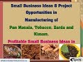 Small Business Ideas & Project Opportunities in Manufacturing of Pan Masala, Tobacco, Zarda,..