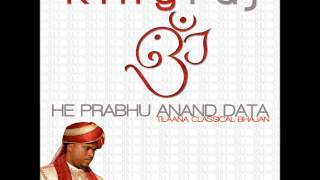 He Prabhu Anand Data (Tilaana Classical Bhajan)  2013 - King Raj of Supertones Band + Lyrics tilana