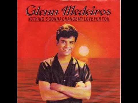 Glenn Medeiros - Nothing's gonna change my love for you - Karaoke Ultrastar