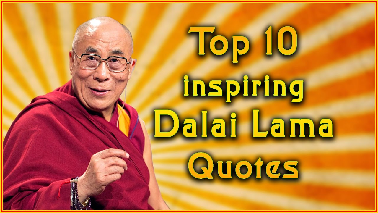 Dalai Lama Quotes On Life Top 10 Dalai Lama Quotes  Inspirational Quotes  Youtube
