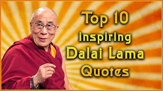 Top 10 Dalai Lama Quotes | Inspirational Quotes