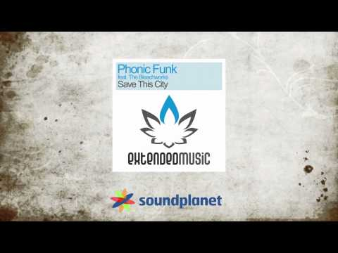 Phonic Funk ft. The Bleachworks - Save this city