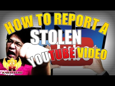How To Report A Stolen Video To YouTube ★ Copyright Infringement Reporting
