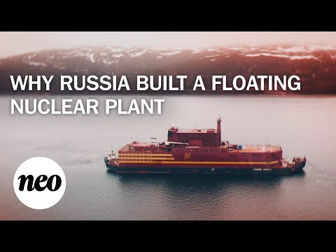 Why Russia Built a Floating Nuclear Power Plant