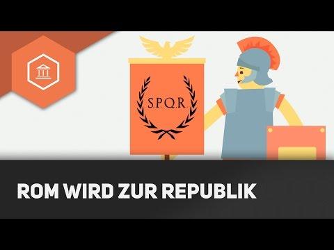 Rom wird Republik - Entwicklung zur Res Publica