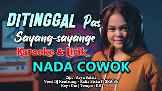Ditinggal Pas Sayang Sayange Karaoke Lirik (Nada COWOK)   Cipt. Arya Satria Musik Versi DJ Kentrung