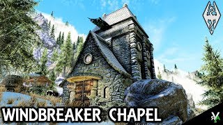 WINDBREAKER CHAPEL: Player Home!!- Xbox Modded Skyrim Mod Showcase