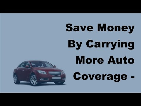 Save Money By Carrying More Auto Coverage  - 2017 Van Insurance Policies