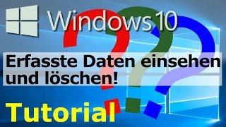 Was weiß Microsoft über mich? Erfasste Daten einsehen und löschen - Tutorial Windows 10