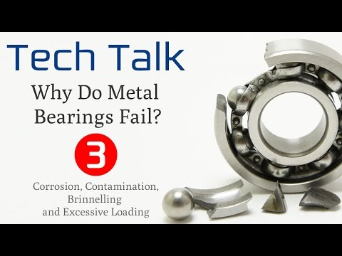 Bearing Failure Video (3/4) - Corrosion, Contamination, Brinnelling and Excessive Loading