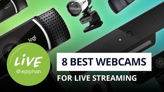 8 best webcams for live streaming