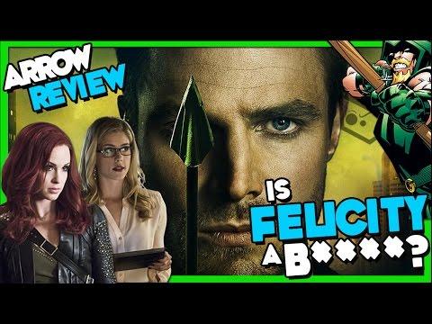 "Is Felicity a B**** ? Arrow 4x16 ""Broken Hearts"" REVIEW"