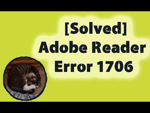 [Solved] Adobe Reader Error 1706, No Valid Source Could Be Found.