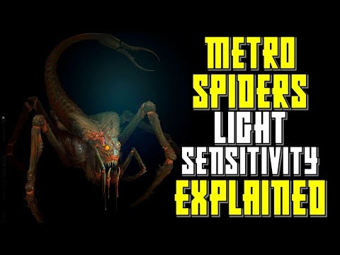 Metro Last Light Spiders Explained | Sensitivity to Light ex