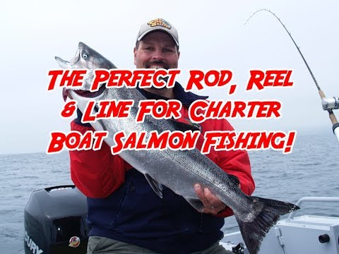The Perfect Rod, Reel & Line For Charter Boat Salmon Fishing! No. 114