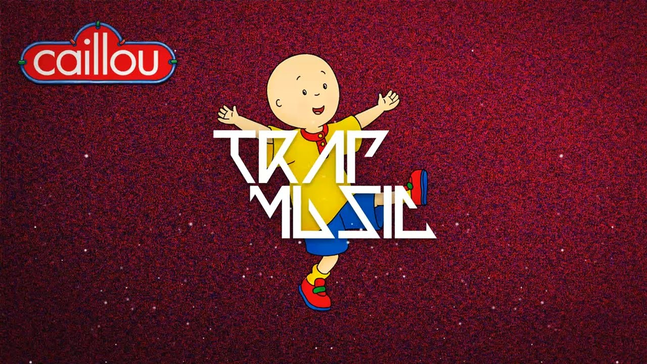Caillou Theme Song Trap Remix (THUG VERSION)