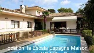 La Escala Espagne Location Vacances Maison Costa Brava