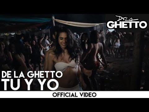 De La Ghetto - Tu Y Yo [Official Video]