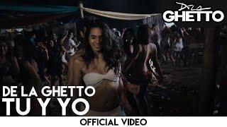 Смотреть клип De La Ghetto - Tu Y Yo