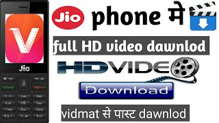 Jio phone full HD video download vidmate see past