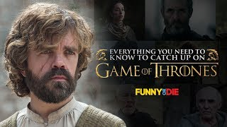 Everything You Need To Know To Catch Up On Game Of Thrones