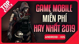 [Topgame] Top Game Mobile Android \u0026 IOS Mới Hay Nhất 2019 | Miễn Phí