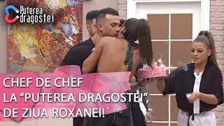 "Puterea dragostei (06.06.2019) - Chef de chef la ""Puterea dragostei"", de ziua Roxa ..."