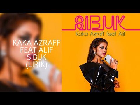 KAKA AZRAFF FEAT ALIF - SIBUK (LIRIK) Mp3