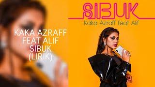Gambar cover KAKA AZRAFF FEAT ALIF - SIBUK (LIRIK)