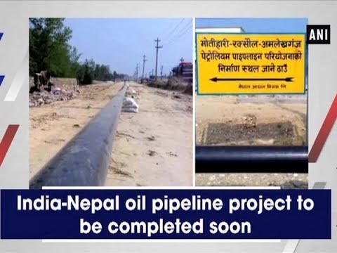 India-Nepal oil pipeline project to be completed soon - Nepal News
