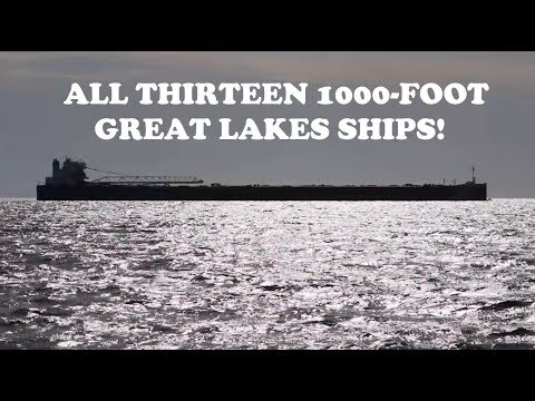 1000 Foot Ships of the Great Lakes - All 13 Vessels!