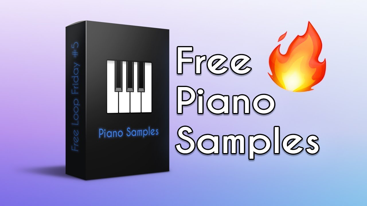 FREE PIANO SAMPLE PACK 2019 - Free Loop Friday #5