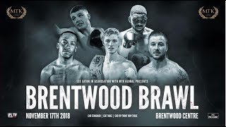 LIVE! - MTK LONDON FOR MTK GLOBAL PRESENTS *BRENTWOOD BRAWL* - (LIVE PROFESSIONAL BOXING) 17.11.18